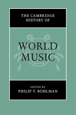 The Cambridge History of World Music - The Cambridge History of Music (Hardback)