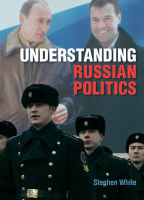 Understanding Russian Politics (Hardback)