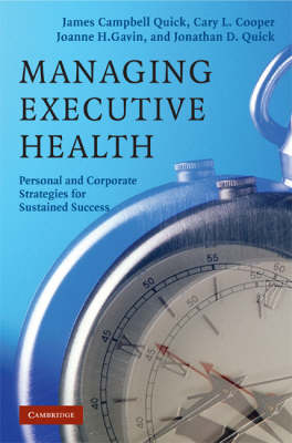 Managing Executive Health: Personal and Corporate Strategies for Sustained Success (Hardback)