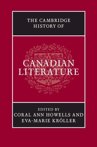 The Cambridge History of Canadian Literature (Hardback)