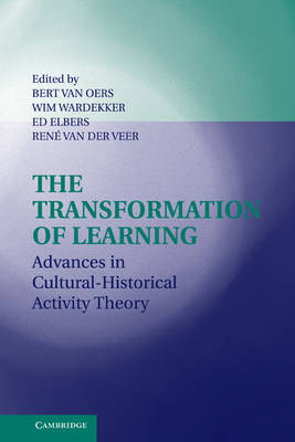 The Transformation of Learning: Advances in Cultural-Historical Activity Theory (Hardback)