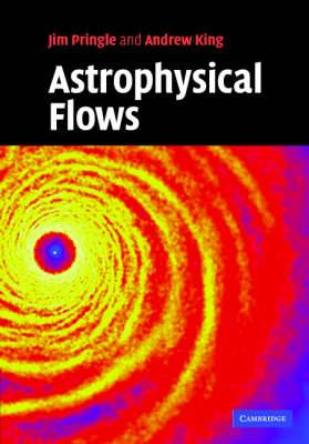 Astrophysical Flows (Hardback)