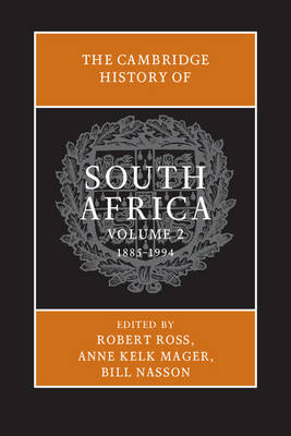 The The Cambridge History of South Africa: The Cambridge History of South Africa Volume 2 - Cambridge History of South Africa (Hardback)