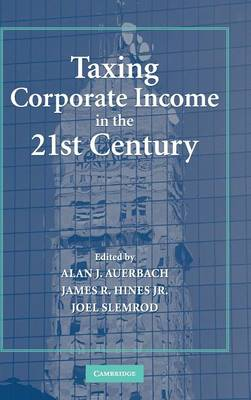 Taxing Corporate Income in the 21st Century (Hardback)