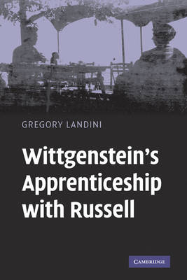 Wittgenstein's Apprenticeship with Russell (Hardback)