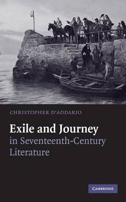 Exile and Journey in Seventeenth-Century Literature (Hardback)