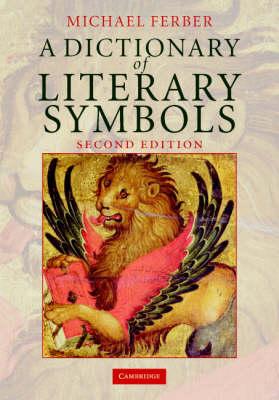 A Dictionary of Literary Symbols (Hardback)