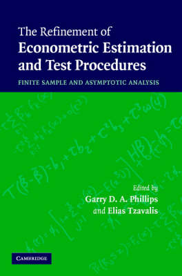 The Refinement of Econometric Estimation and Test Procedures: Finite Sample and Asymptotic Analysis (Hardback)