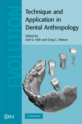 Technique and Application in Dental Anthropology - Cambridge Studies in Biological and Evolutionary Anthropology 53 (Hardback)