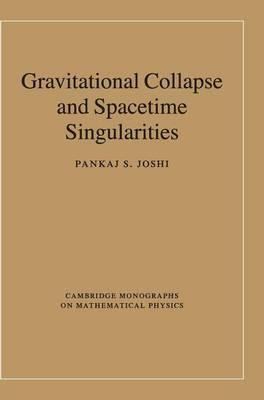 Cambridge Monographs on Mathematical Physics: Gravitational Collapse and Spacetime Singularities (Hardback)