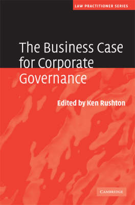 The Business Case for Corporate Governance - Law Practitioner Series (Hardback)