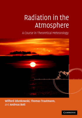 Radiation in the Atmosphere: A Course in Theoretical Meteorology (Hardback)