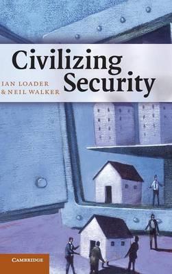 Civilizing Security (Hardback)