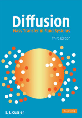 Diffusion: Mass Transfer in Fluid Systems - Cambridge Series in Chemical Engineering (Hardback)