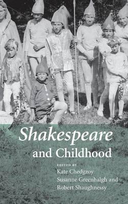Shakespeare and Childhood (Hardback)