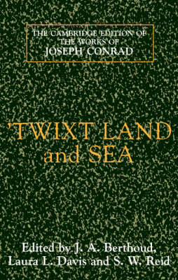 'Twixt Land and Sea - The Cambridge Edition of the Works of Joseph Conrad (Hardback)
