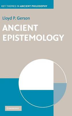 Ancient Epistemology - Key Themes in Ancient Philosophy (Hardback)