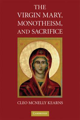 The Virgin Mary, Monotheism and Sacrifice (Hardback)