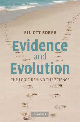 Evidence and Evolution: The Logic Behind the Science (Hardback)