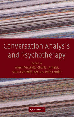 Conversation Analysis and Psychotherapy (Hardback)