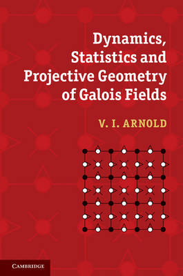 Dynamics, Statistics and Projective Geometry of Galois Fields (Hardback)