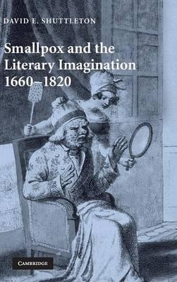 Smallpox and the Literary Imagination, 1660-1820 (Hardback)