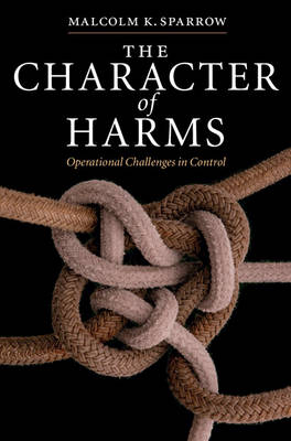 The Character of Harms: Operational Challenges in Control (Hardback)