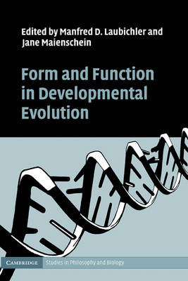 Form and Function in Developmental Evolution - Cambridge Studies in Philosophy and Biology (Hardback)