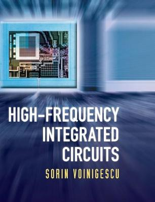 High-Frequency Integrated Circuits - The Cambridge RF and Microwave Engineering Series (Hardback)