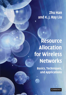 Resource Allocation for Wireless Networks: Basics, Techniques, and Applications (Hardback)