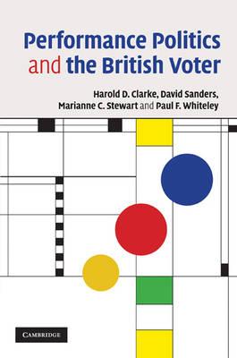 Performance Politics and the British Voter (Hardback)