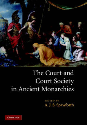 The Court and Court Society in Ancient Monarchies (Hardback)
