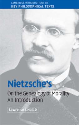 Nietzsche's 'On the Genealogy of Morality': An Introduction - Cambridge Introductions to Key Philosophical Texts (Hardback)