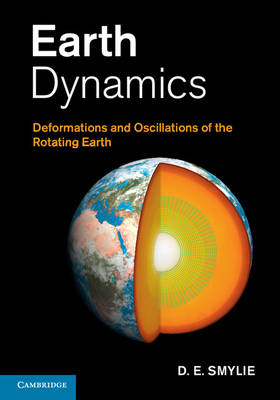Earth Dynamics: Deformations and Oscillations of the Rotating Earth (Hardback)