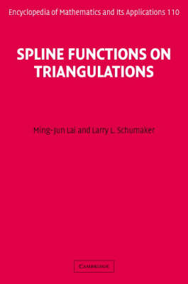 Encyclopedia of Mathematics and its Applications: Spline Functions on Triangulations Series Number 110 (Hardback)