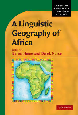 Cambridge Approaches to Language Contact: A Linguistic Geography of Africa (Hardback)