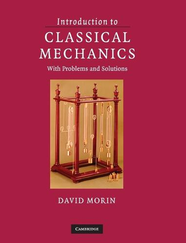 Introduction to Classical Mechanics: With Problems and Solutions (Hardback)