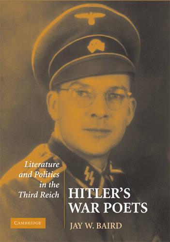 Hitler's War Poets: Literature and Politics in the Third Reich (Hardback)