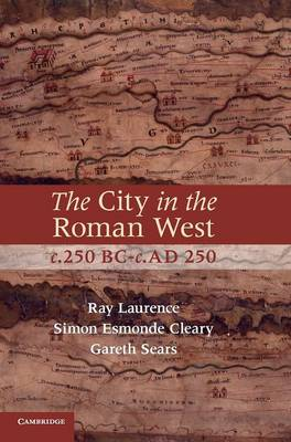 The City in the Roman West, c.250 BC-c.AD 250 (Hardback)