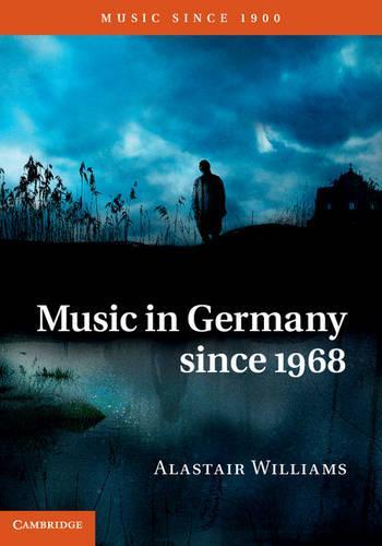 Music in Germany since 1968 - Music since 1900 (Hardback)