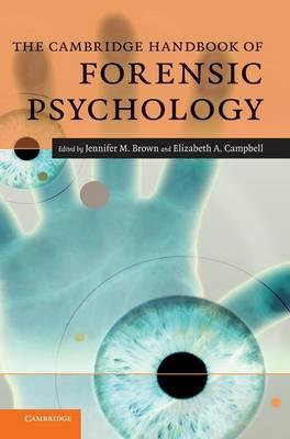 Cambridge Handbooks in Psychology: The Cambridge Handbook of Forensic Psychology (Hardback)