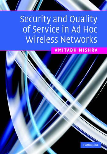 Security and Quality of Service in Ad Hoc Wireless Networks (Hardback)