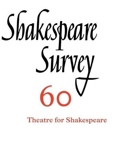 Shakespeare Survey: Theatres for Shakespeare Volume 60 (Hardback)
