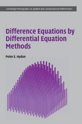 Cambridge Monographs on Applied and Computational Mathematics: Difference Equations by Differential Equation Methods Series Number 27 (Hardback)