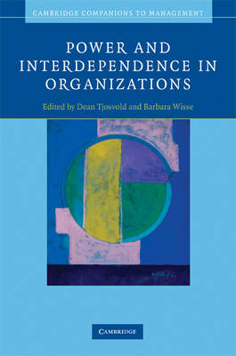 Power and Interdependence in Organizations - Cambridge Companions to Management (Hardback)