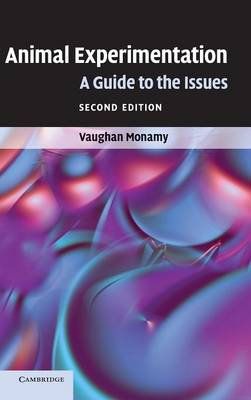 Animal Experimentation: A Guide to the Issues (Hardback)