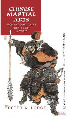 Chinese Martial Arts: From Antiquity to the Twenty-First Century (Hardback)