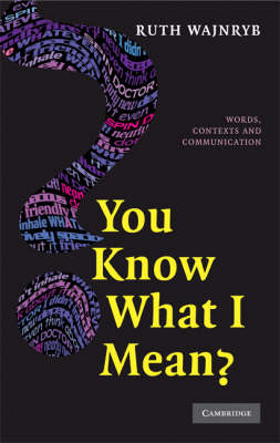 You Know what I Mean?: Words, Contexts and Communication (Hardback)