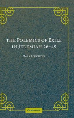 The Polemics of Exile in Jeremiah 26-45 (Hardback)