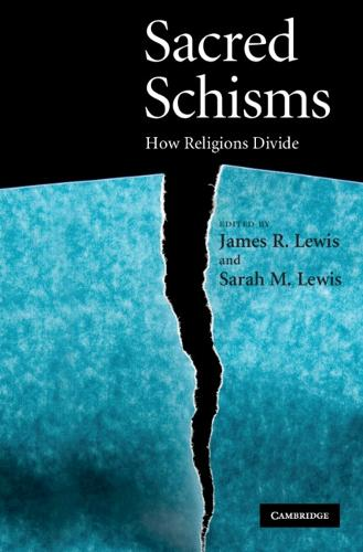 Sacred Schisms: How Religions Divide (Hardback)